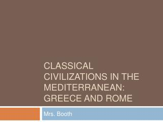 Classical Civilizations in the Mediterranean: Greece and Rome