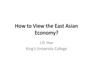 How to View the East Asian Economy?