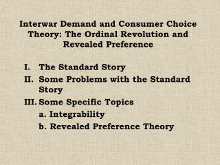 Interwar Demand and Consumer Choice Theory: The Ordinal Revolution and Revealed Preference