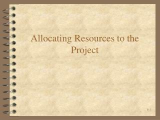 Allocating Resources to the Project