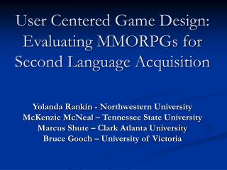 User Centered Game Design: Evaluating MMORPGs for Second Language Acquisition