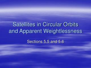Satellites in Circular Orbits and Apparent Weightlessness