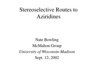Stereoselective Routes to Aziridines