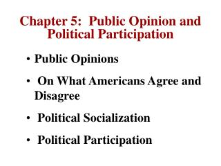 Chapter 5: Public Opinion and Political Participation