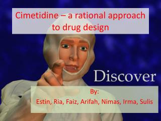 Cimetidine  – a rational approach to drug design
