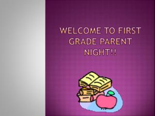 Welcome to First grade parent Night