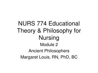 NURS 774 Educational Theory & Philosophy for Nursing