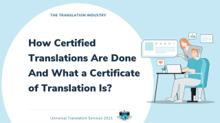 How Certified Translations Are done And What A Certificate Of Translation Is