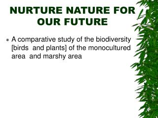NURTURE NATURE FOR OUR FUTURE
