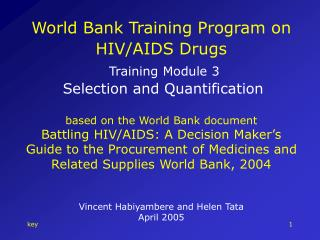 World Bank Training Program on HIV/AIDS Drugs Training Module 3 Selection and Quantification