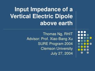 Input Impedance of a Vertical Electric Dipole above earth