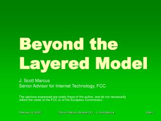 Beyond the Layered Model