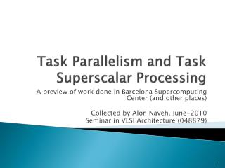 Task Parallelism and Task Superscalar Processing