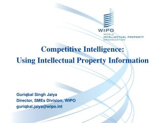 Competitive Intelligence:  Using Intellectual Property Information