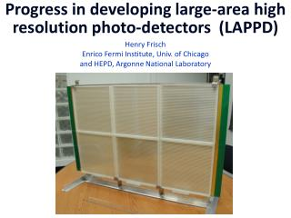 Progress in developing large-area high resolution photo-detectors  LAPPD
