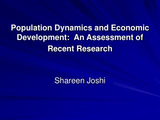 Population Dynamics and Economic Development: An Assessment of Recent Research