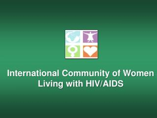 International Community of Women Living with HIV/AIDS