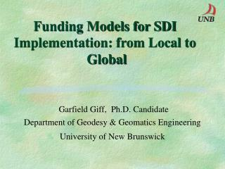 Funding Models for SDI Implementation: from Local to   Global