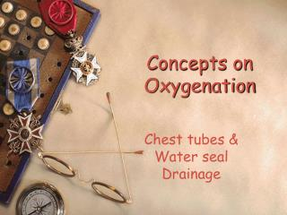 Concepts on Oxygenation