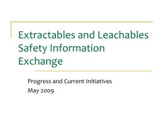 Extractables and Leachables Safety Information Exchange