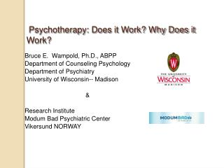 Psychotherapy: Does it Work? Why Does it Work?