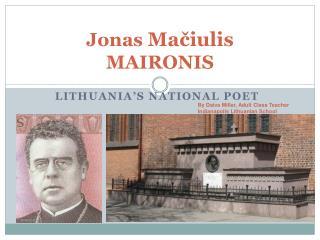 Jonas Ma č iulis MAIRONIS