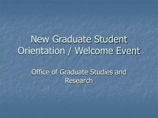 New Graduate Student Orientation / Welcome Event
