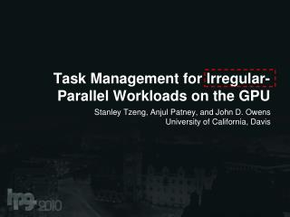 Task Management for Irregular-Parallel Workloads on the GPU