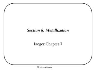 Section 8: Metallization