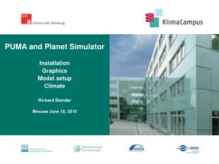 PUMA and Planet Simulator Installation  Graphics Model setup Climate Richard Blender ??????  June 18, 2010