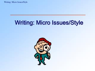 Writing: Micro Issues/Style