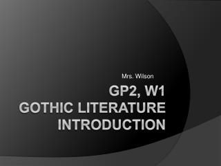 GP2, W1 Gothic Literature Introduction