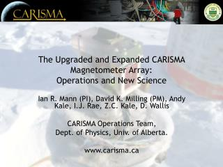 The Upgraded and Expanded CARISMA Magnetometer Array:  Operations and New Science