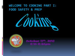 Welcome to Cooking Part I:   Food Safety & Prep
