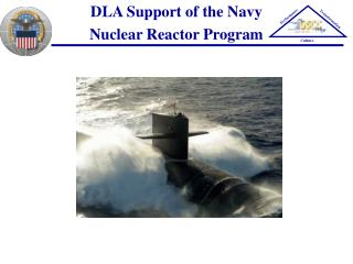 DLA Support of the Navy  Nuclear Reactor Program