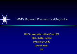 MDTV: Business, Economics and Regulation