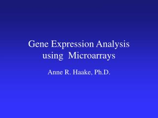 Gene Expression Analysis  using  Microarrays