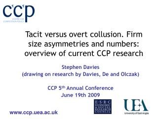 Tacit versus overt collusion. Firm size asymmetries and numbers: overview of current CCP research