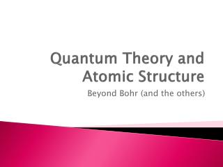 Quantum Theory and Atomic Structure