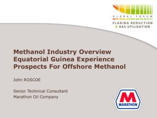 Methanol Industry Overview Equatorial Guinea Experience Prospects For Offshore Methanol