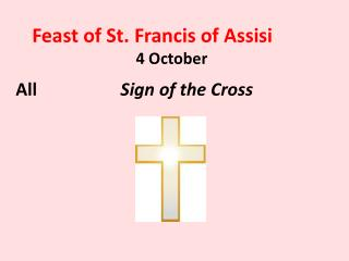 Feast of St. Francis of Assisi  4 October