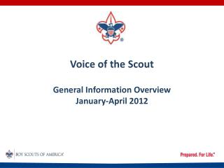 Voice of the Scout General Information Overview January-April 2012