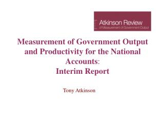 Measurement of Government Output and Productivity for the National Accounts : Interim Report