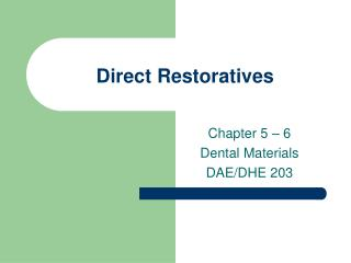 Direct Restoratives