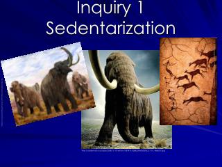 Inquiry 1 Sedentarization