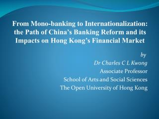 By  Dr Charles C L Kwong Associate Professor School of Arts and Social Sciences The Open University of Hong Kong