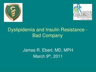 Dyslipidemia  and Insulin  Resistance -   Bad Company