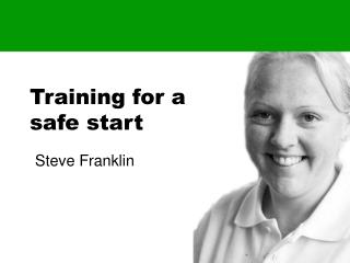 Training for a safe start