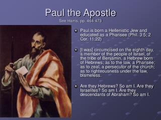 Paul the Apostle See Harris, pp. 464-473