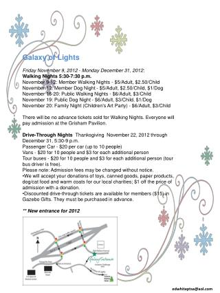 Galaxy of Lights  Friday November 9, 2012 - Monday December 31, 2012:  Walking Nights 5:30-7:30 p.m. November 9-12: Memb